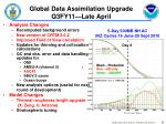 global data assimilation upgrade q3fy11 late april