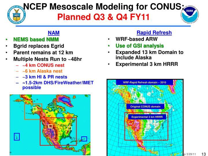 NCEP Mesoscale Modeling for CONUS: