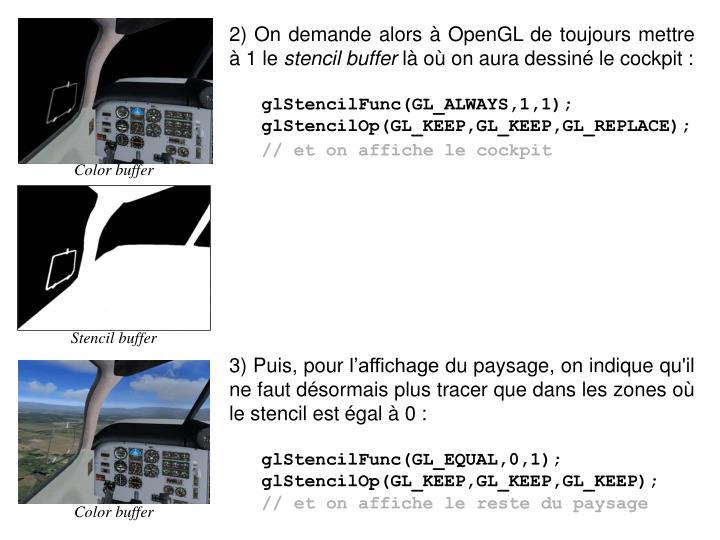2) On demande alors à OpenGL de toujours mettre à 1 le