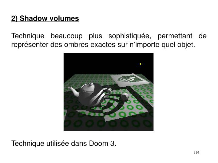 2) Shadow volumes