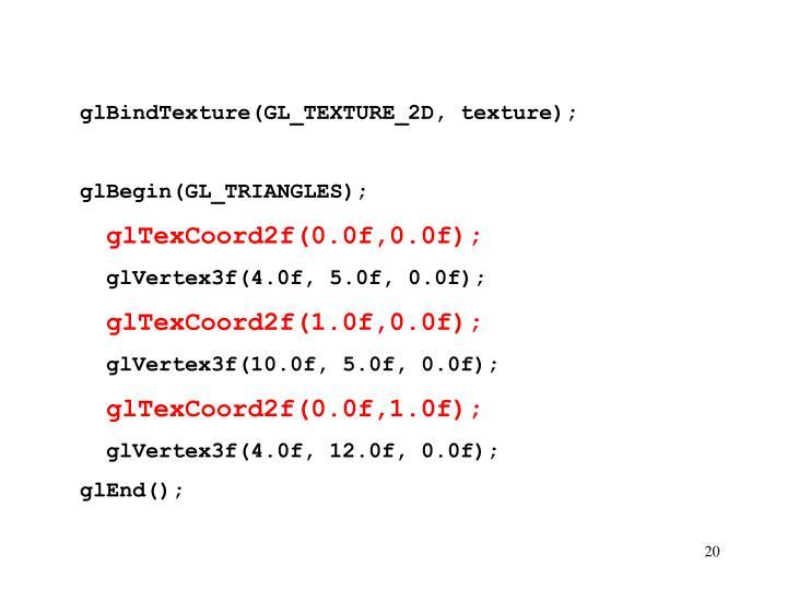 glBindTexture(GL_TEXTURE_2D, texture);