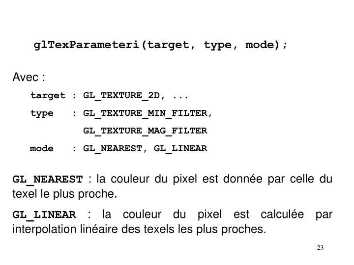 glTexParameteri(target, type, mode);