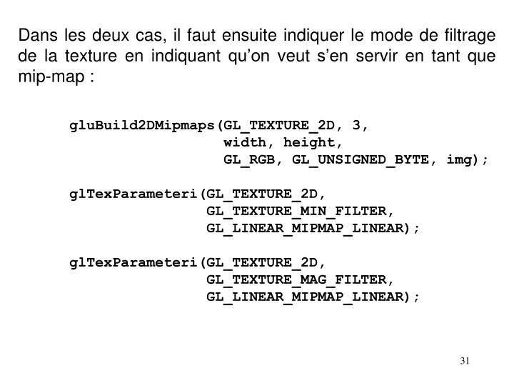 Dans les deux cas, il faut ensuite indiquer le mode de filtrage de la texture en indiquant qu'on veut s'en servir en tant que mip-map :