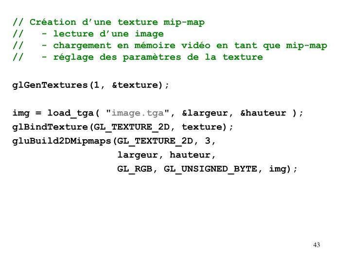 // Création d'une texture mip-map