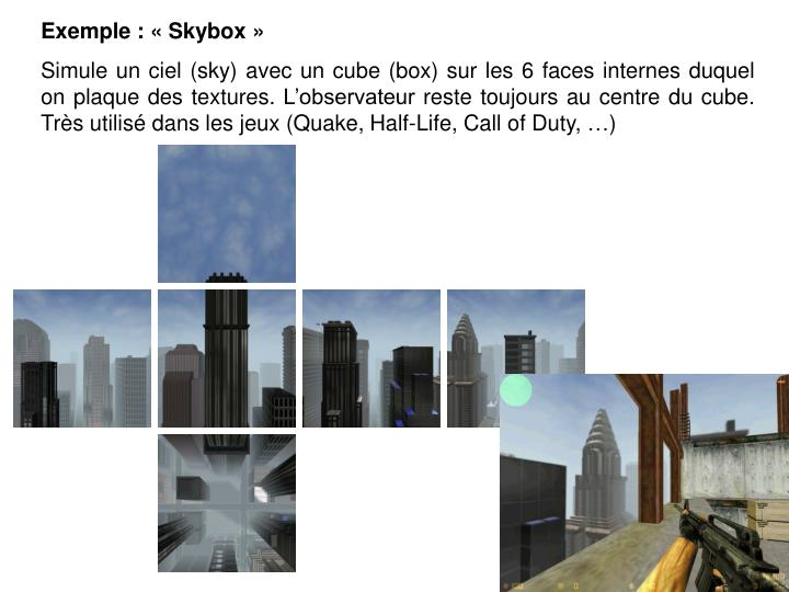Exemple : «Skybox»