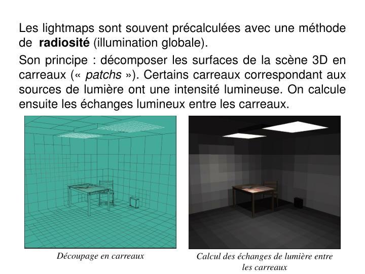Les lightmaps sont souvent précalculées avec une méthode de
