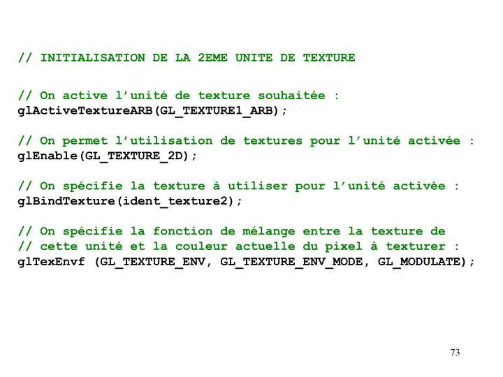 // INITIALISATION DE LA 2EME UNITE DE TEXTURE