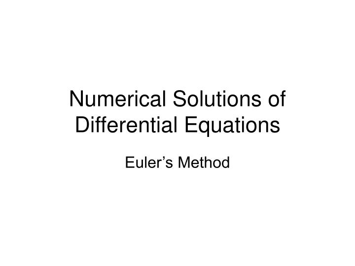 Numerical solutions of differential equations