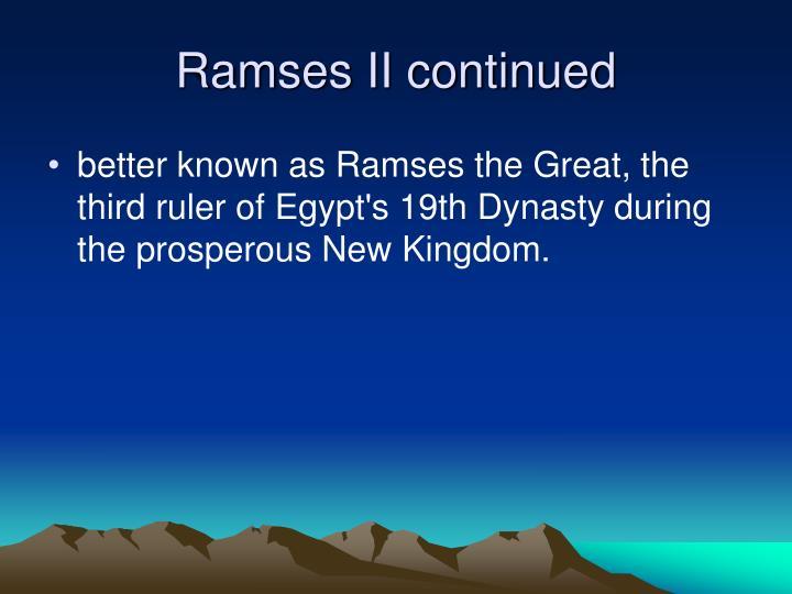 Ramses II continued