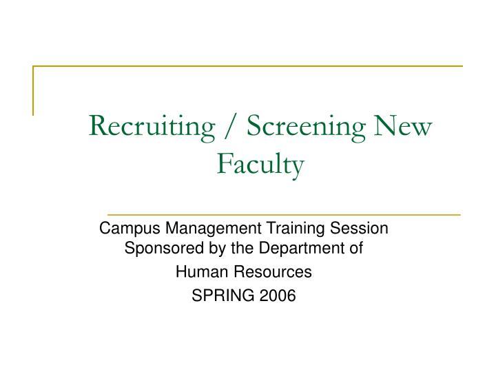 Recruiting screening new faculty