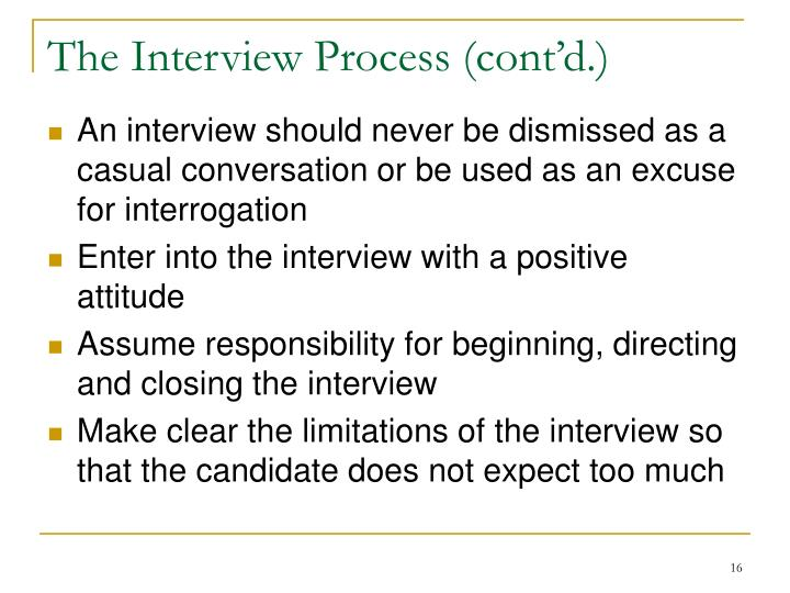 The Interview Process (cont'd.)