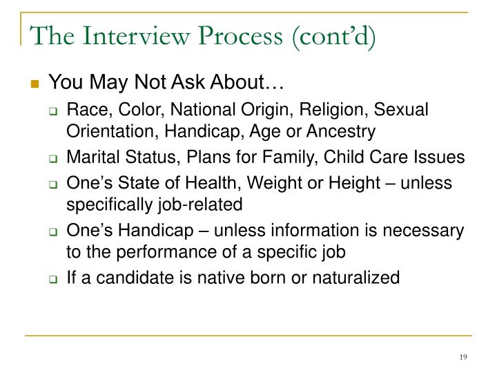 The Interview Process (cont'd)