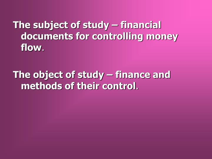 The subject of study – financial documents for controlling money flow