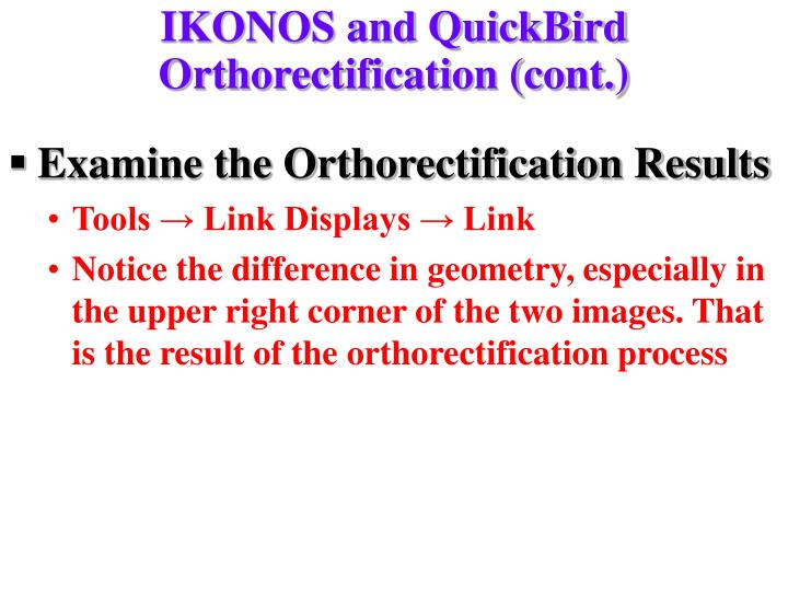 IKONOS and QuickBird Orthorectification (cont.)