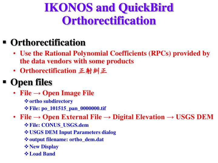 IKONOS and QuickBird Orthorectification