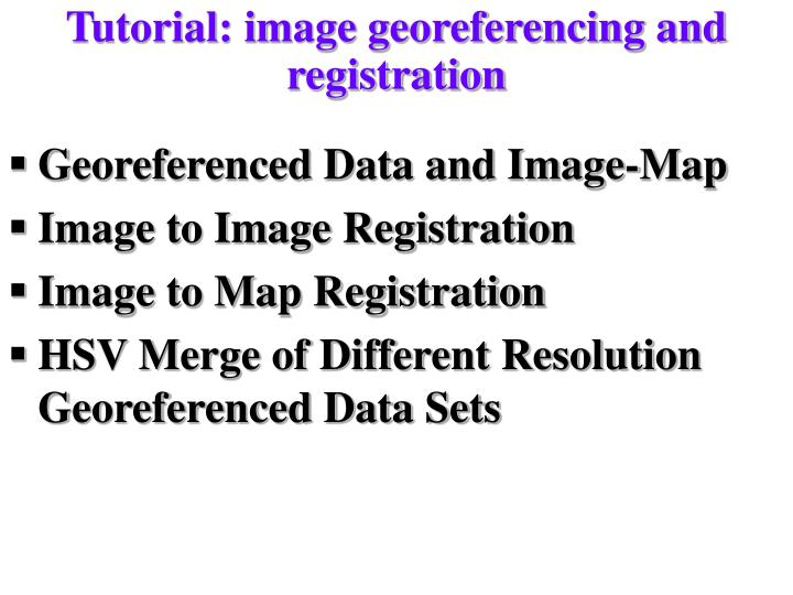 Tutorial: image georeferencing and registration