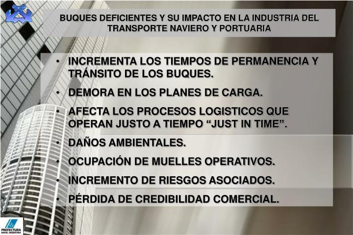 BUQUES DEFICIENTES Y SU IMPACTO EN LA INDUSTRIA DEL TRANSPORTE NAVIERO Y PORTUARIA