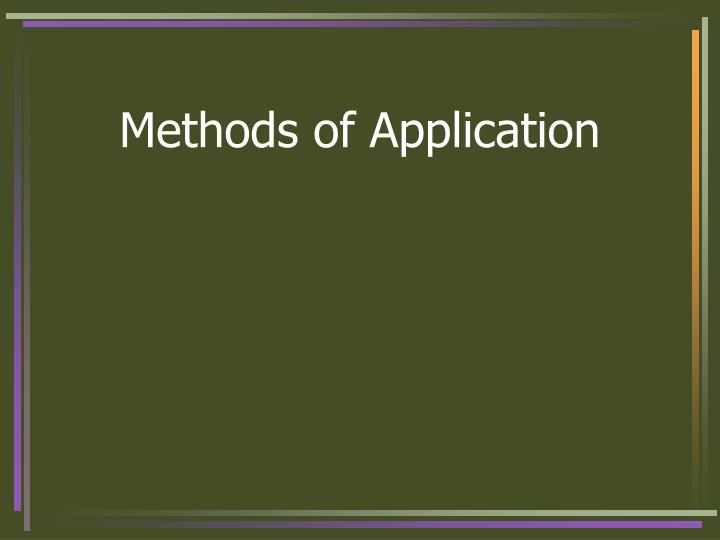 Methods of Application