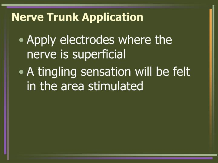 Nerve Trunk Application