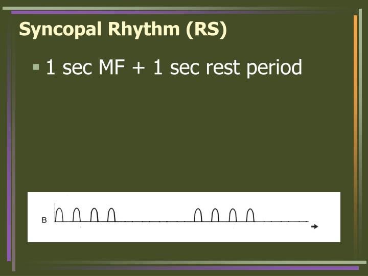 Syncopal Rhythm (RS)
