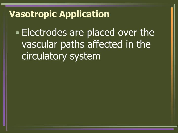 Vasotropic Application