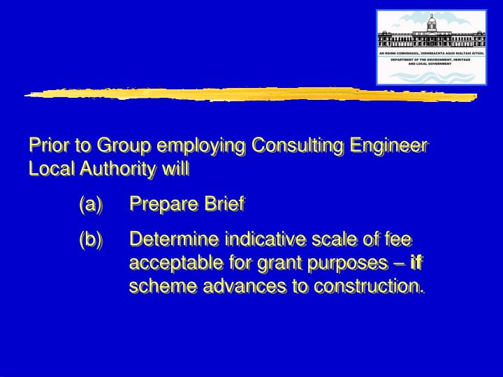 Prior to Group employing Consulting Engineer Local Authority will