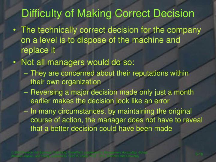 Difficulty of Making Correct Decision