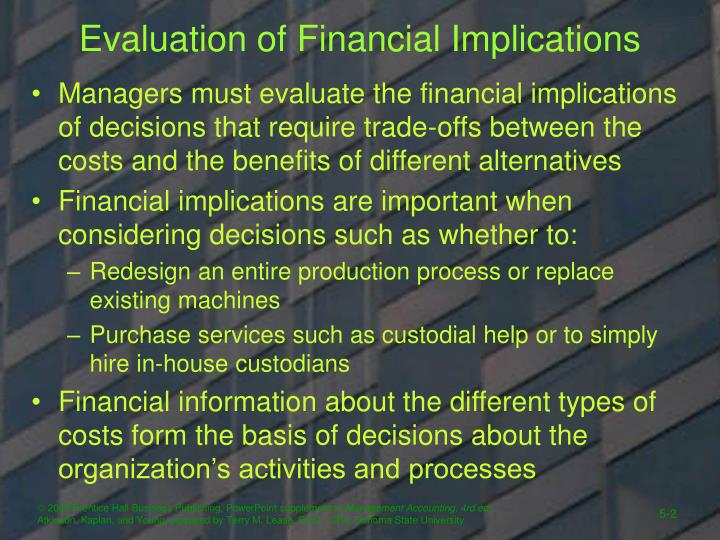 Evaluation of financial implications