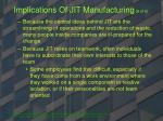 implications of jit manufacturing 6 of 6