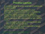 process layouts