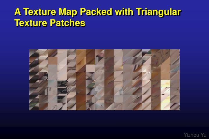 A Texture Map Packed with Triangular Texture Patches