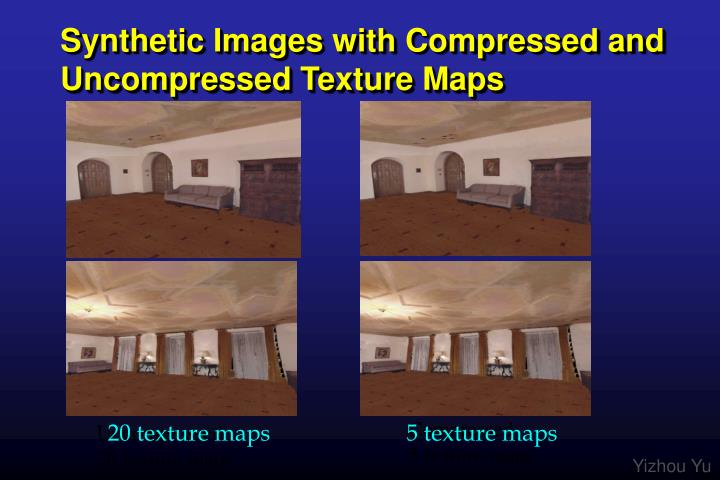 Synthetic Images with Compressed and Uncompressed Texture Maps