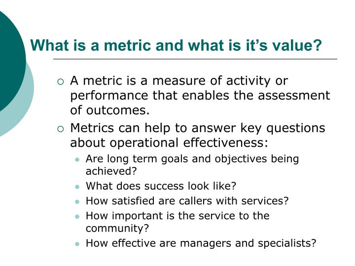 What is a metric and what is it s value