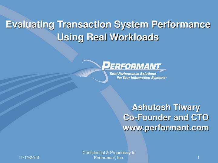 Evaluating Transaction System Performance