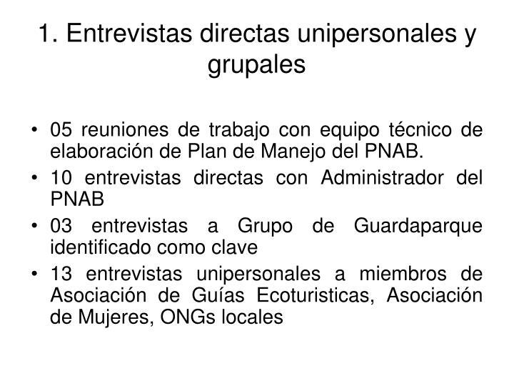 1. Entrevistas directas unipersonales y grupales