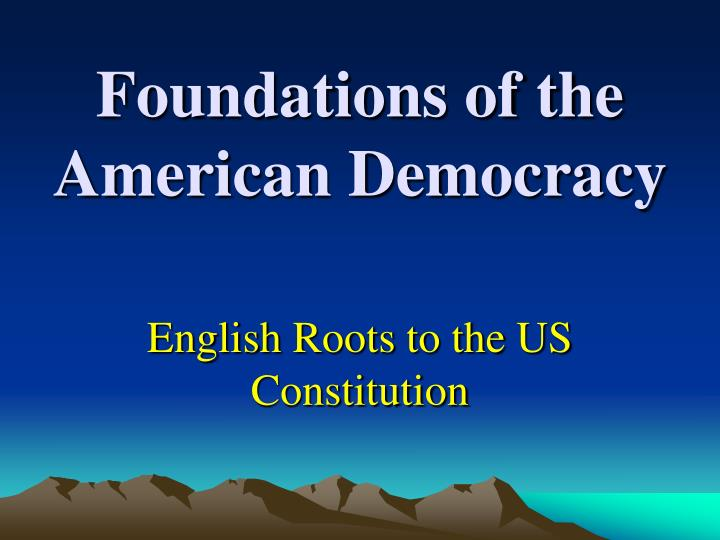 Foundations of the american democracy