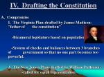 iv drafting the constitution1