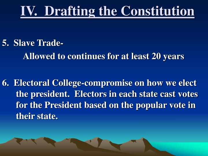 IV.  Drafting the Constitution