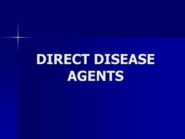 DIRECT DISEASE AGENTS