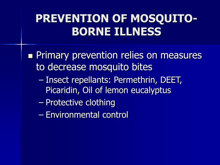 PREVENTION OF MOSQUITO-BORNE ILLNESS