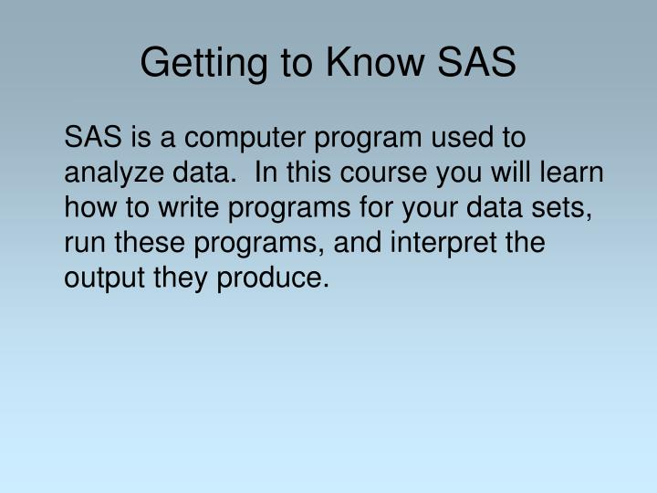 Getting to know sas