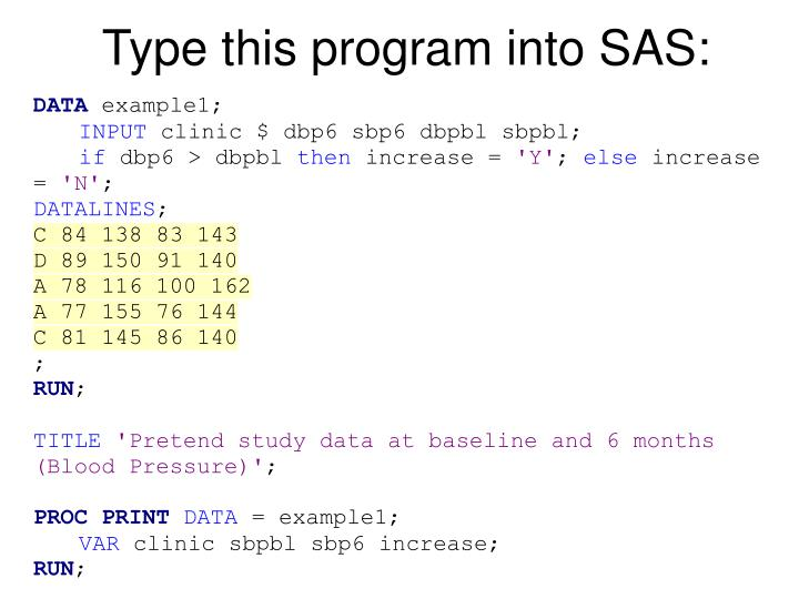 Type this program into SAS: