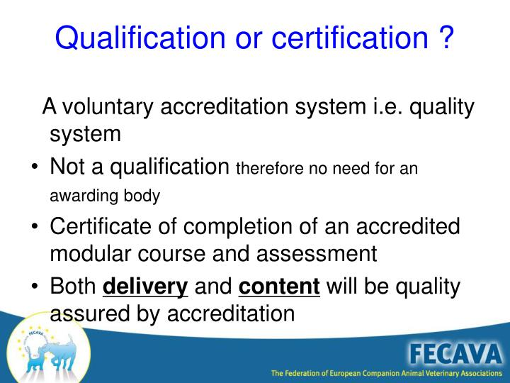A voluntary accreditation system i.e. quality system