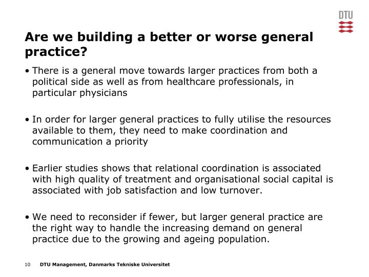 Are we building a better or worse general practice?