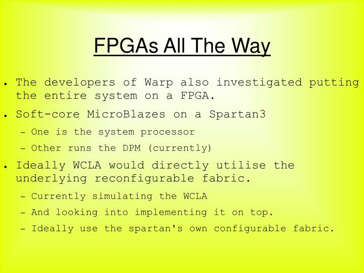 FPGAs All The Way