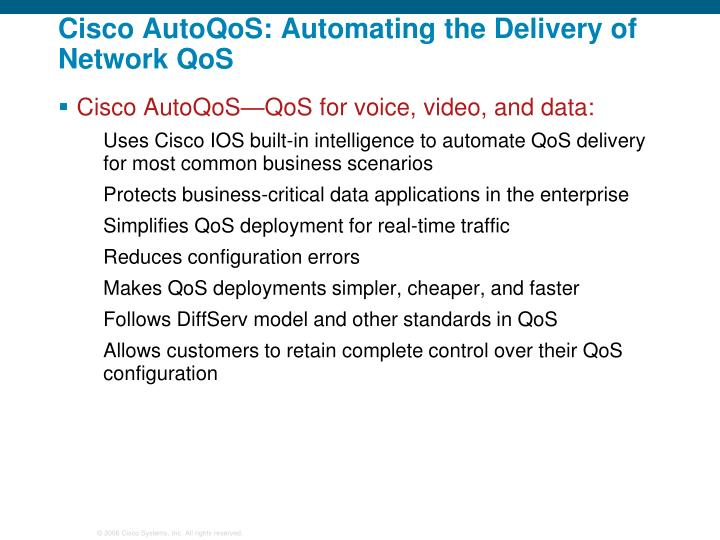 Cisco AutoQoS: Automating the Delivery of Network QoS