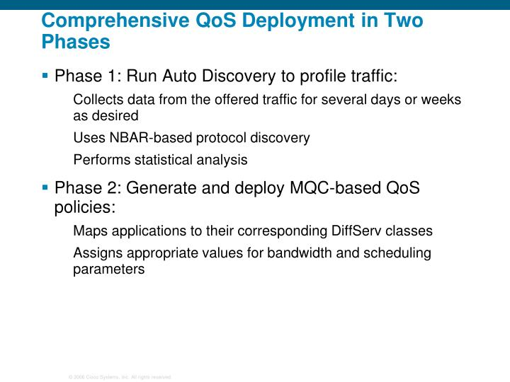 Comprehensive QoS Deployment in Two Phases
