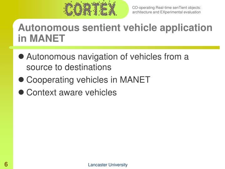 Autonomous sentient vehicle application in MANET