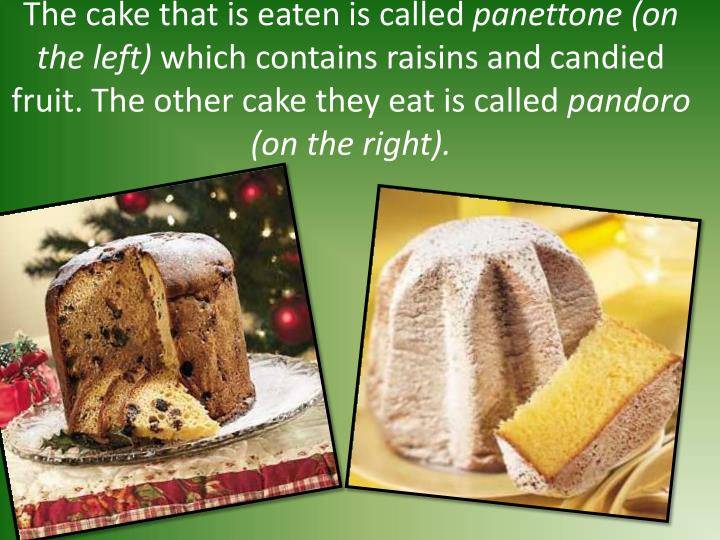 The cake that is eaten is called