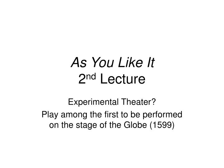 as you like it 2 nd lecture